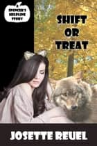 Shift or Treat ebook by Josette Reuel