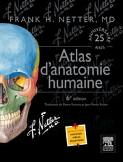 Atlas d'anatomie humaine ebook by Frank H. Netter