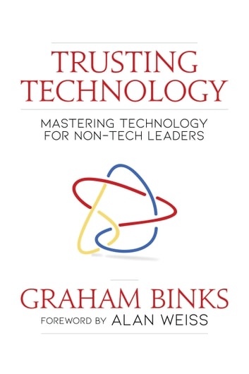 Trusting Technology: Mastering Technology for Non-Tech Leaders (Industries) photo
