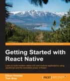 Getting Started with React Native ebook by Ethan Holmes,Tom Bray,B05162""