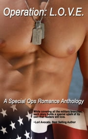Operation: L.O.V.E. - A Special Ops Romance Anthology ebook by Anne Elizabeth,Tara Nina,C.H. Admirand,D.C. DeVane,Lindsay Downs