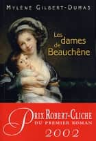 Les dames de Beauchêne - Tome 1 ebook by Mylène Gilbert-Dumas