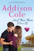 And Then There Was Us ebook by Addison Cole
