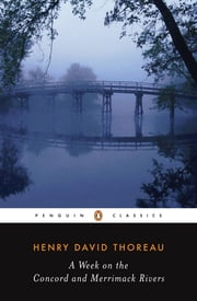 A Week on the Concord and Merrimack Rivers ebook by Henry David Thoreau,H. Daniel Peck