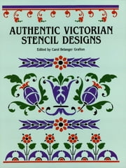 Authentic Victorian Stencil Designs ebook by Kobo.Web.Store.Products.Fields.ContributorFieldViewModel