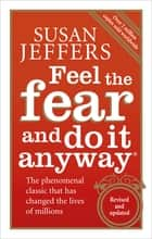 Feel The Fear And Do It Anyway ebook by Susan Jeffers