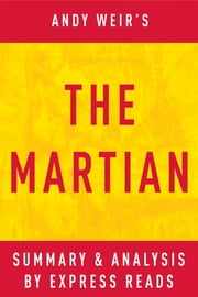 The Martian by Andy Weir | Summary & Analysis ebook by EXPRESS READS