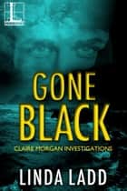 Gone Black ebook by Linda Ladd