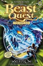 Beast Quest: 65: Serpio the Slithering Shadow ebook by Adam Blade