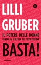 Basta! ebook by Lilli Gruber