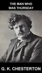 The Man Who Was Thursday [mit Glossar in Deutsch] ebook by G. K. Chesterton, Eternity Ebooks