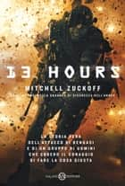 13 Hours ebook by Mitchell with the Annex Security Team Zuckoff