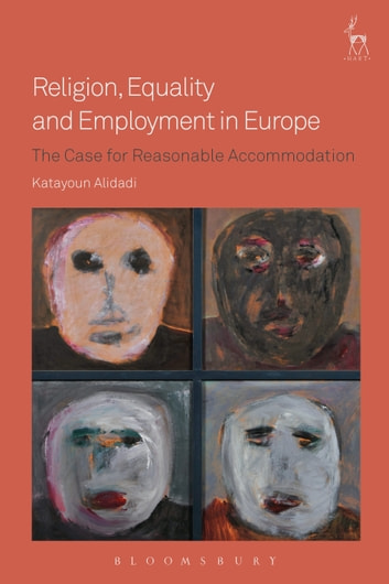 Religion, Equality and Employment in Europe - The Case for Reasonable Accommodation ebook by Dr Katayoun Alidadi