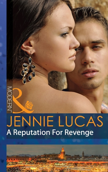 A Reputation For Revenge (Mills & Boon Modern) (Princes Untamed, Book 2) 電子書籍 by Jennie Lucas