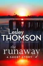 The Runaway - A Detective's Daughter Short Story ebook by Lesley Thomson