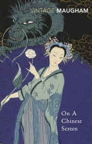 On A Chinese Screen ebook by W Somerset Maugham