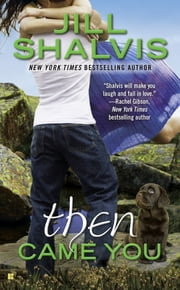 Then Came You ebook by Jill Shalvis