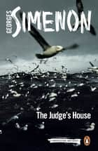 The Judge's House - Inspector Maigret #22 ebook by Georges Simenon, Howard Curtis