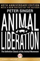 Animal Liberation ebook by Peter Singer
