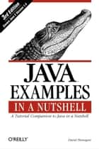 Java Examples in a Nutshell - A Tutorial Companion to Java in a Nutshell ebook by David Flanagan
