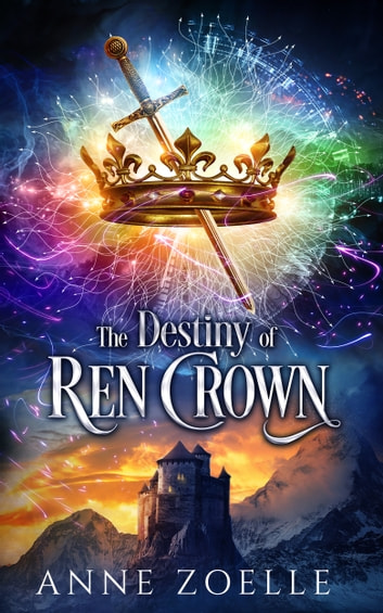 The Destiny of Ren Crown ebook by Anne Zoelle