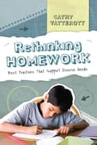 Rethinking Homework ebook by Cathy Vatterott