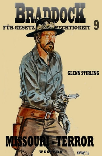 Braddock 9: Missouri-Terror ebook by Glenn Stirling