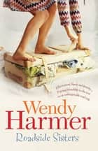 Roadside Sisters ebook by Wendy Harmer