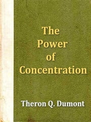 The Power of Concentration ebook by Theron Q. Dumont,Samuel M. Zwemer, Introduction