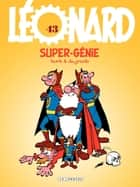 Léonard - tome 43 - Super-génie ebook by Turk, De Groot