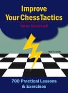 Improve Your Chess Tactics ebook by Jakov Neishstadt
