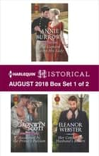 Harlequin Historical August 2018 - Box Set 1 of 2 - The Captain Claims His Lady\Awakened by the Prince's Passion\Her Convenient Husband's Return ebook by Annie Burrows, Bronwyn Scott, Eleanor Webster