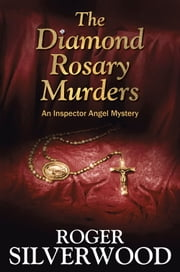 The Diamond Rosary Murders ebook by Roger Silverwood