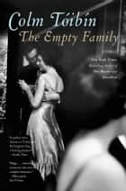 The Empty Family - Stories ebook by Colm Toibin