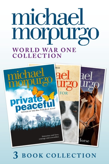World War One Collection: Private Peaceful, A Medal for Leroy, Farm Boy ebook by Michael Morpurgo