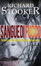 Sangue di Fuoco ebook by Richard Stooker