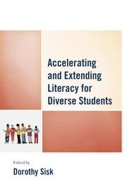 Accelerating and Extending Literacy for Diverse Students ebook by Dorothy Sisk