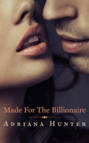 Made For The Billionaire (BBW Erotic Romance) ebook by Adriana Hunter