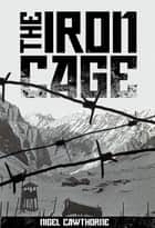 The Iron Cage ebook by Nigel Cawthorne