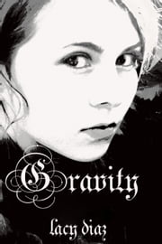 Gravity ebook by Lacy Diaz