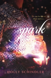 Spark ebook by Holly Schindler