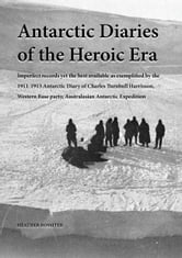 Antarctic Diaries of the Heroic Era ebook by Heather Rossiter