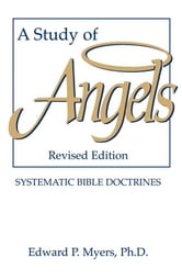 A Study of Angels ebook by Ph.D. Edward P. Myers, Ph.D.