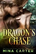 Dragon's Chase - Paranormal Protection Agency, #6 ebook by Mina Carter