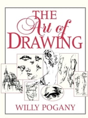 The Art of Drawing ebook by Willy Pogany