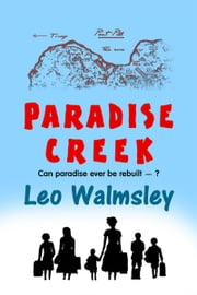 Paradise Creek ebook by Leo Walmsley