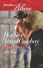 Her Sexy Texas Cowboy ebook by Ali Olson