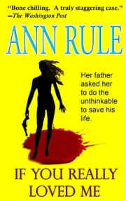 If You Really Loved Me ebook by Ann Rule