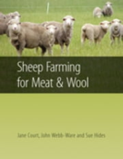 Sheep Farming for Meat and Wool ebook by Jane Court,Sue Hides,John  Webb-Ware