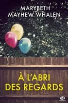 À l'abri des regards ebook by Claire Allouch, Marybeth Mayhew Whalen